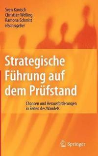 Strategische Führung Auf Dem Prüfstand: Chancen Und Herausforderungen in Zeiten Des Wandels