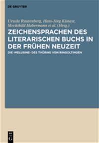 Zeichensprachen Des Literarischen Buchs in Der Fruhen Neuzeit: Die >Melusine