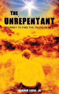 The Unrepentant:the Journey for the Trut