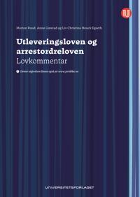 Utleveringsloven og arrestordreloven - Synnøve Ugelvik, Morten Ruud, Anne Grøstad, Liv Christina Houck Egseth | Inprintwriters.org