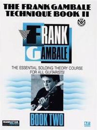 The Frank Gambale Technique, Bk 2: The Essential Soloing Theory Course for All Guitarists, Book & CD