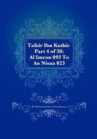 Tafsir Ibn Kathir Part 4 of 30: Al Imran 093 to an Nisaa 023