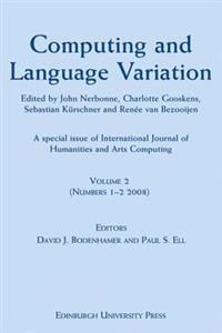 Computing and Language Variation: International Journal of Humanities and Arts Computing Volume 2