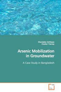 Arsenic Mobilization in Groundwater