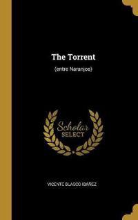 The Torrent: (entre Naranjos)