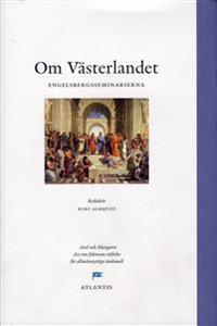 Om västerlandet : perspektiv från Engelsbergsseminariet 2007