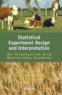 Statistical Experiment Design and Interpretation: An Introduction with Agricultural Examples