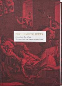 Populismens idéer; från antikens Rom till idag