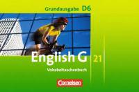 English G 21. Grundausgabe D 6. Vokabeltaschenbuch