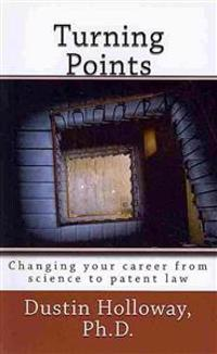 Turning Points: Changing Your Career from Science to Patent Law