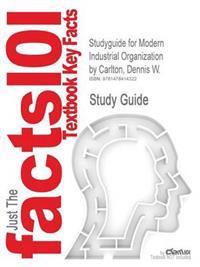 Studyguide for Modern Industrial Organization by Carlton, Dennis W., ISBN 9780321180230