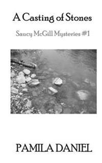A Casting of Stones: A Saucy McGill Mystery