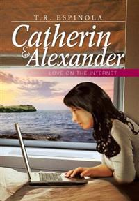 Catherin & Alexander Love on the Internet