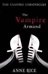 Vampire armand - the vampire chronicles 6