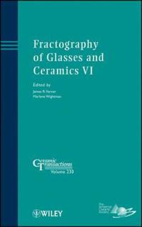 Fractography of Glasses and Ceramics VI