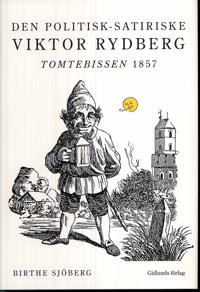 Den politisk-satiriske Viktor Rydberg : Tomtebissen 1857