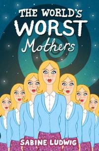 Worlds worst mothers