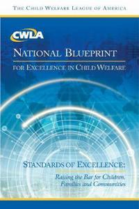 CWLA National Blueprint for Excellence in Child Welfare