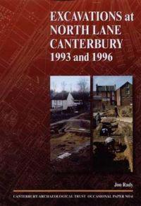 Excavations at North Lane, Canterbury 1993 and 1996
