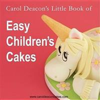 Carol deacons little book of easy childrens cakes