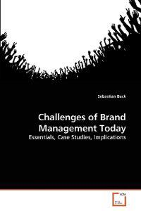 challenges of brand management 5 common problems marketing managers face  but it makes it pretty much impossible to communicate well to other management staff (including the ceo),.