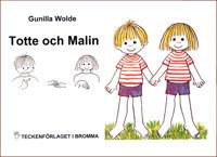 Totte och Malin - Barnbok med tecken för hörande barn
