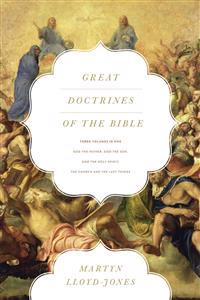 Great Doctrines of the Bible: God the Father, God the Son/God the Holy Spirit/The Church and the Last Things