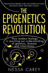 Epigenetics revolution - how modern biology is rewriting our understanding