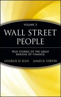 Wall Street People: True Stories of Yesterday's Barons of Finance
