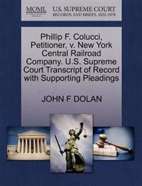 Phillip F. Colucci, Petitioner, V. New York Central Railroad Company. U.S. Supreme Court Transcript of Record with Supporting Pleadings