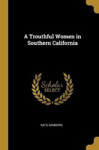 A Trouthful Women in Southern California