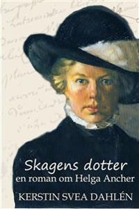 Skagens dotter - en roman om Helga Ancher