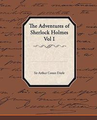The Adventures of Sherlock Holmes Vol I