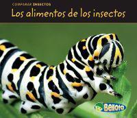 Los Alimentos de Los Insectos = Bug Food