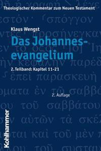 Das Johannesevangelium: 2. Teilband: Kapitel 11-21