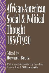 African-American Social and Political Thought 1850-1920