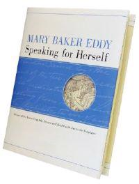 Mary Baker Eddy, Speaking for Herself