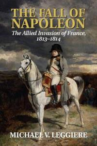 The Cambridge Military Histories The Fall of Napoleon