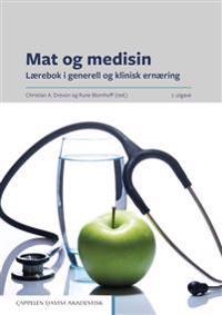 Mat og medisin : lærebok i generell og klinisk ernæring