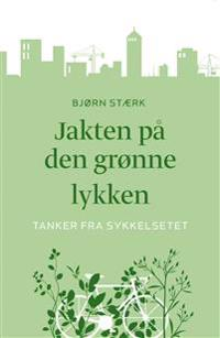 Jakten på den grønne lykken - Bjørn Stærk | Ridgeroadrun.org