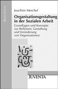 Organisationsgestaltung in der Sozialen Arbeit
