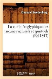 La Clef Hi�roglyphique Des Arcanes Naturels Et Spirituels (�d.1843)