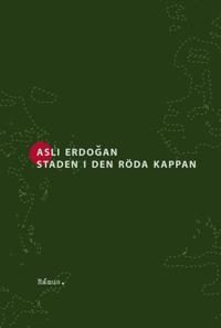 Staden i den röda kappan - Asli Erdogan | Laserbodysculptingpittsburgh.com