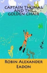 Captain Thomas and the Golden Chair