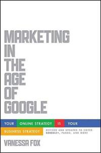 Marketing in the Age of Google: Your Online Strategy IS Your Business Strat