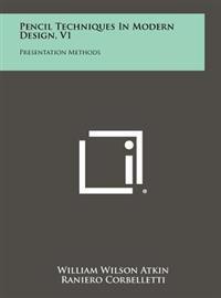 Pencil Techniques in Modern Design, V1: Presentation Methods
