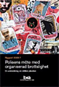 Polisens möte med organiserad brottslighet : en undersökning om otillåten påverkan