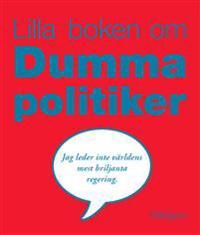 Lilla boken om dumma politiker
