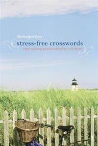 The New York Times Stress-Free Crosswords: Easy, Relaxing Puzzles