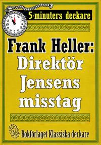 5-minuters deckare. Direktör Jensens misstag. Återutgivning av text från 1932